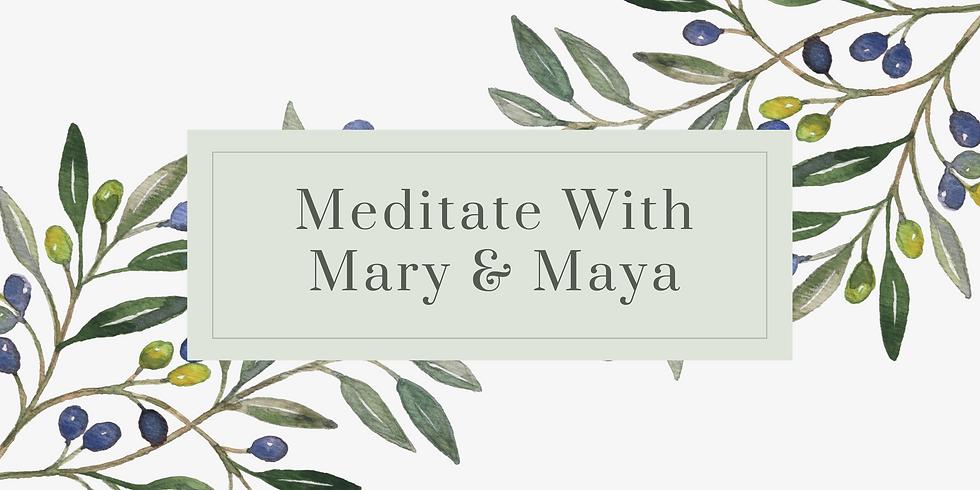 Meditate With Mary & Maya