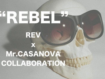 "Mr.CASANOVA ""REBEL"""