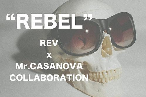 """""""REBEL"""" Mr.CASANOVA&REV"""