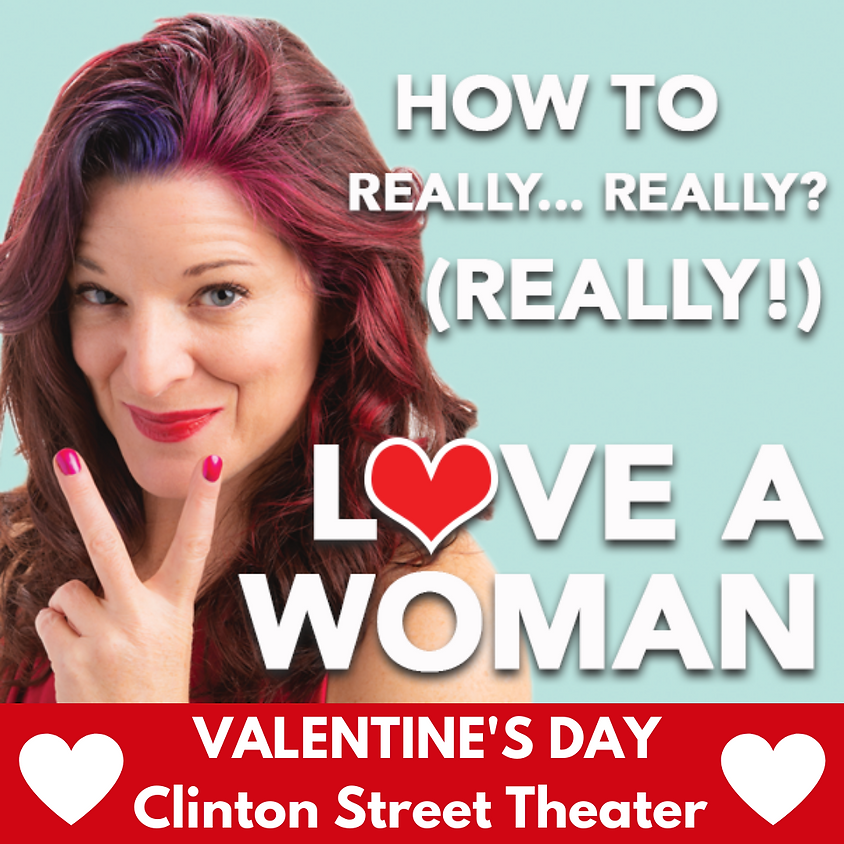 How to Really Love a Woman - Valentine's Day at the Clinton St. Theater!