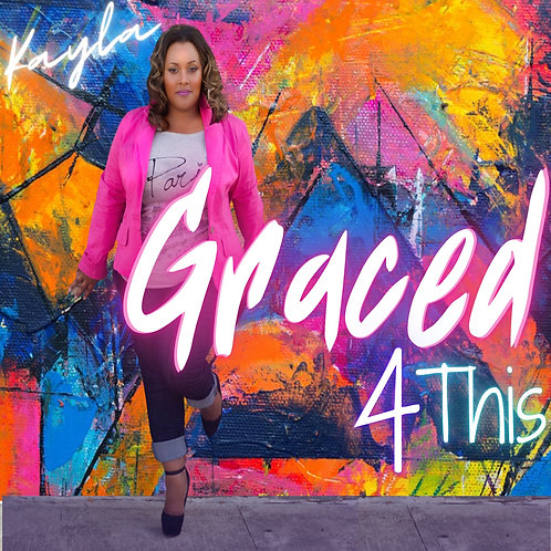 Graced 4 This - Single