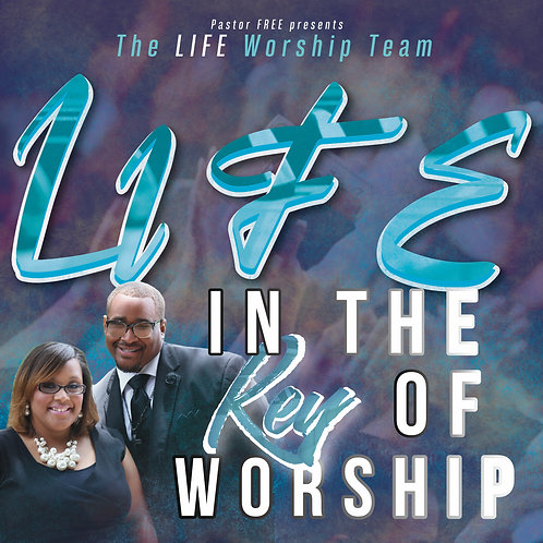 LIFE in the Key of Worship