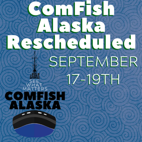 ComFish Alaska 2020 Postponed to September 17th-19th