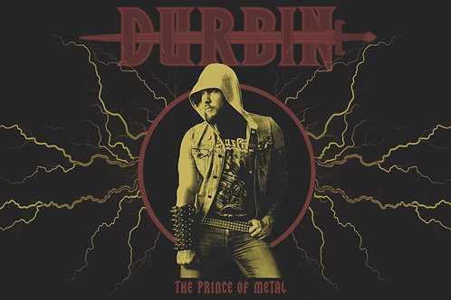 "DURBIN ""The Prince Of Metal"" Poster"