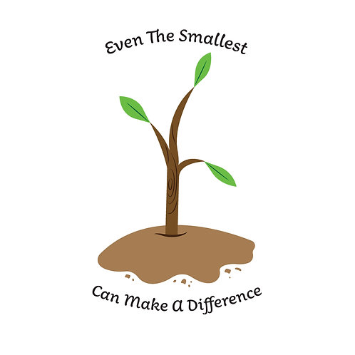 Even The Smallest Can Make A Difference