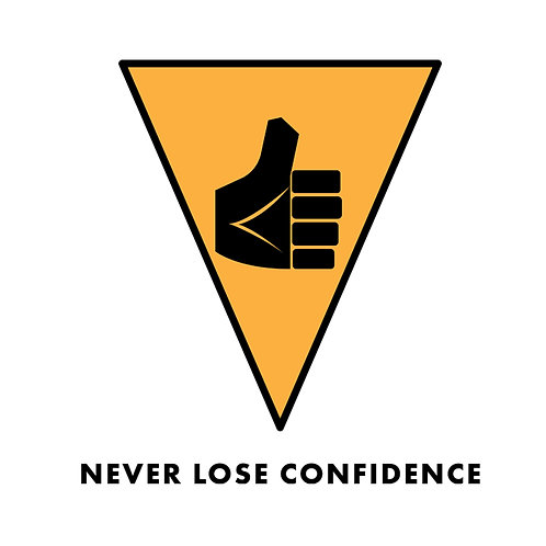 Never Lose Confidence