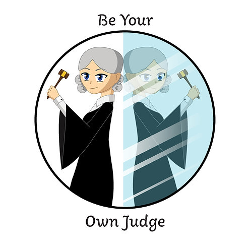 Be Your Own Judge