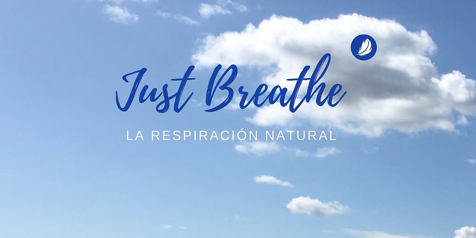 Just Breathe! Aprende a respirar. Aprende a ser tú.