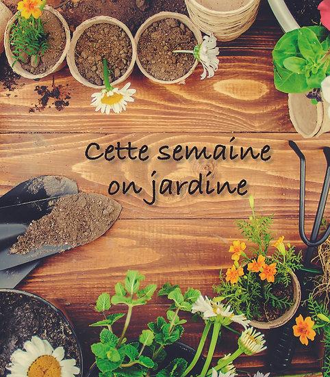 Cette semaine on jardine
