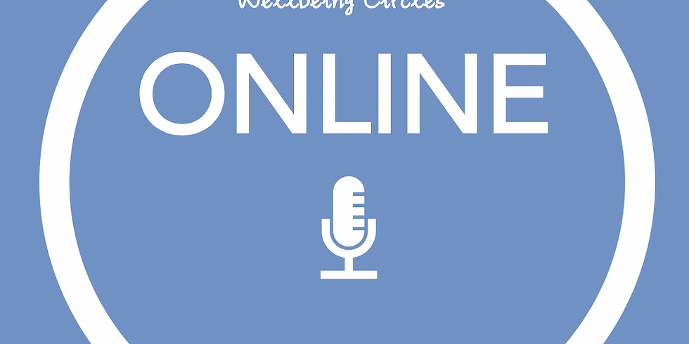 New Pathways Wellbeing Circles - ONLINE Time