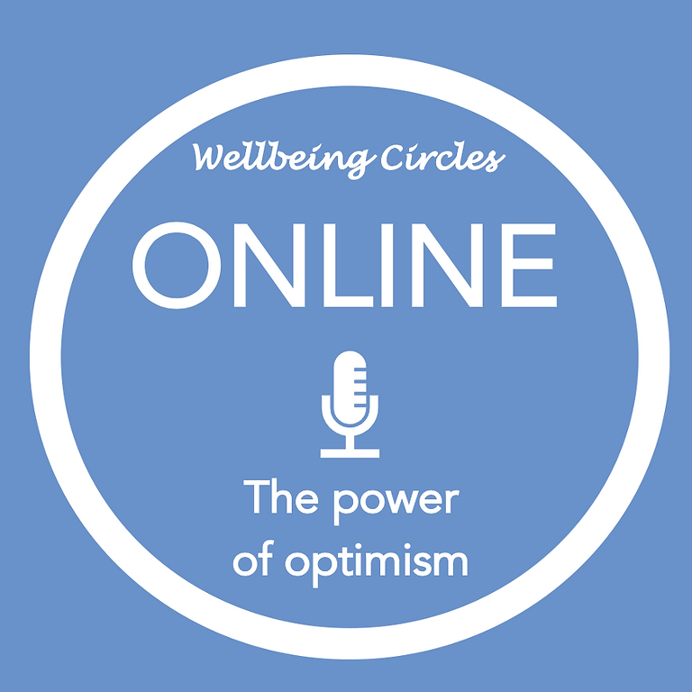 New Pathways Wellbeing Circles - ONLINE The Power of Optimism