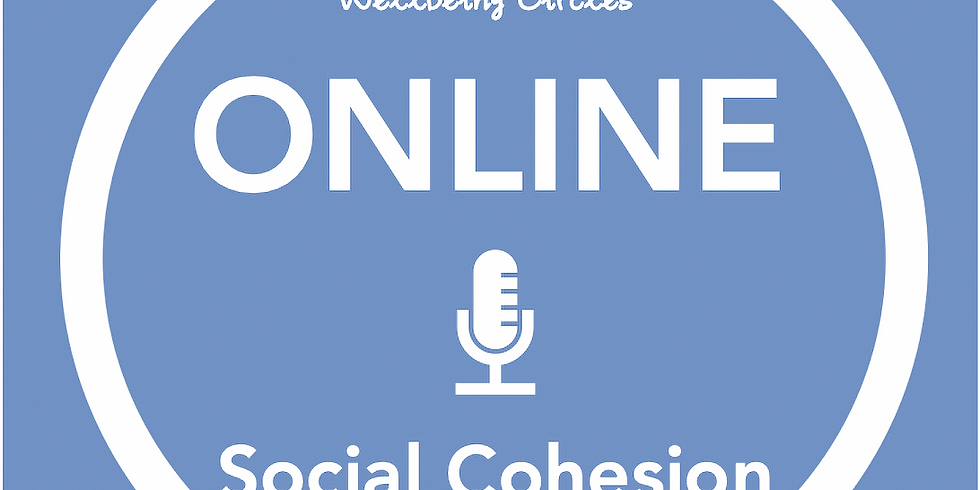 New Pathways Wellbeing Circles - ONLINE Social Cohesion