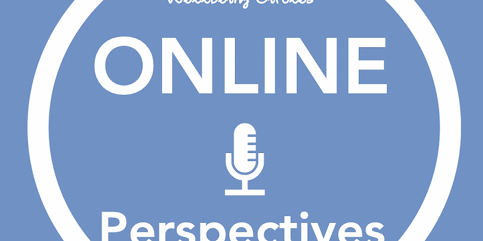 New Pathways Wellbeing Circles - ONLINE Perspectives