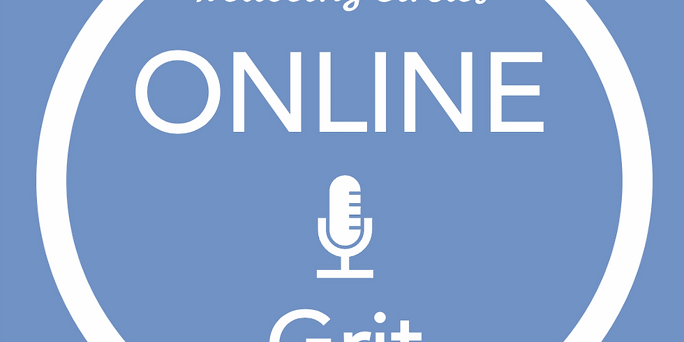 New Pathways Wellbeing Circles - ONLINE Grit