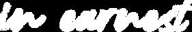 in earnest logo lower case white.png