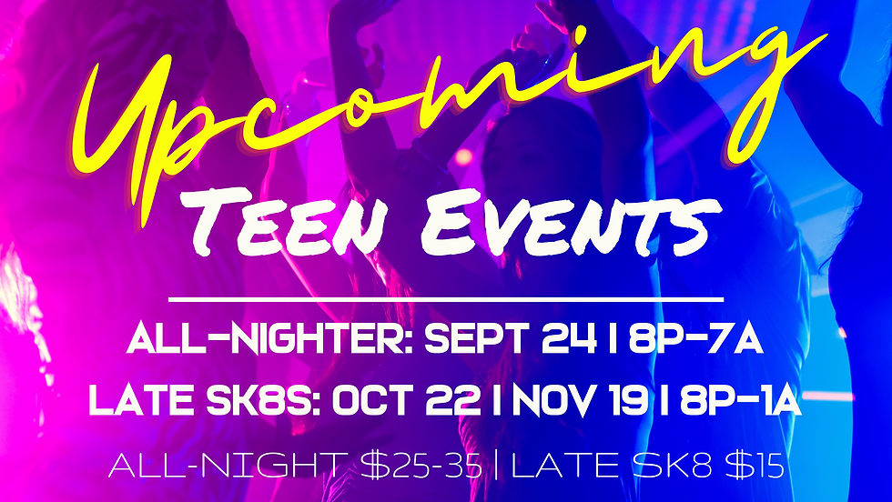 Teen Events   All night skate