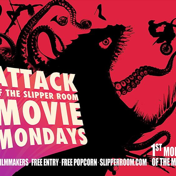 Attack Of The Slipper Room Movie Mondays! (Doors 7:30pm)