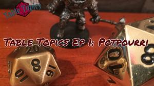 Table Topics Episode 1   Potpourri