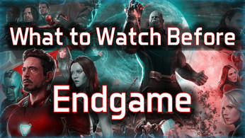 What to Watch Before ENDGAME