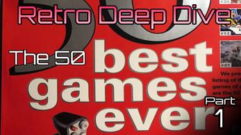 Retro Deep Dive: 50 Greatest Games Part 1