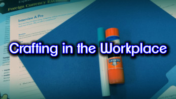 Crafting in the Workplace