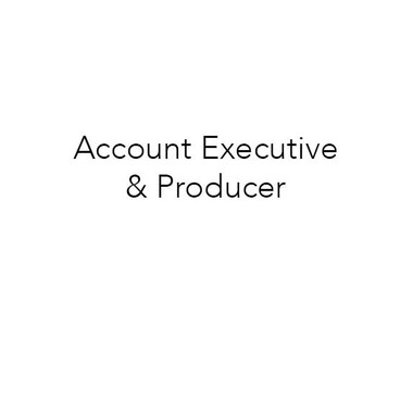 Account Executive & Producer