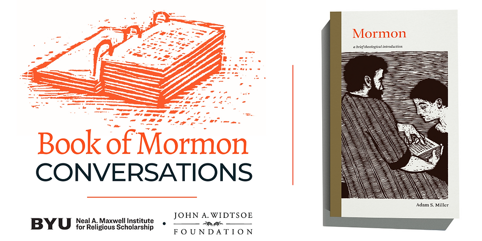 Mormon: Book of Mormon Conversations with the Neal A. Maxwell Institute