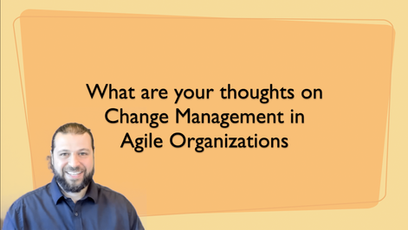 Change Management in an Agile Organization