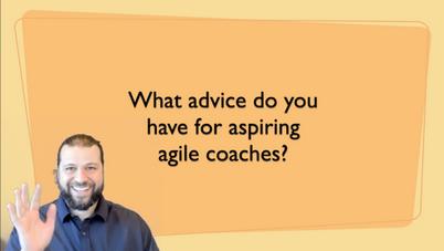 Advice for Aspiring Agile Coaches