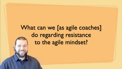 Resistance to the Agile Mindset