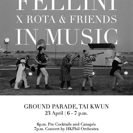 Celebrating La Dolce vita in Hong Kong - Fellini x Rota & Friends in Music - Tai Kwun