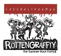 ROTTENGRAFFTY / LIKE A MAN