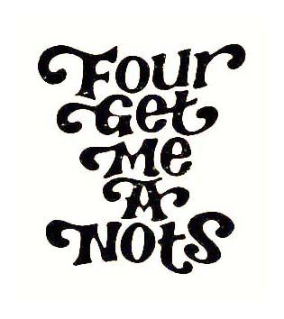 FOUR GET ME A NOTS