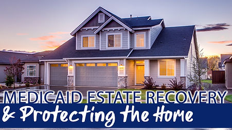 medicaid estate recovery and protecting the home.jpg