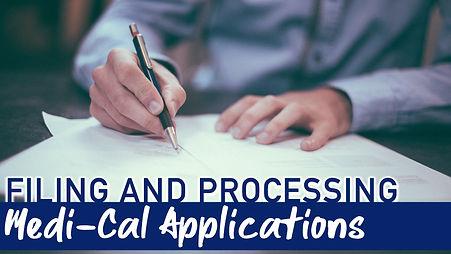 filing and processing medi-cal applicati