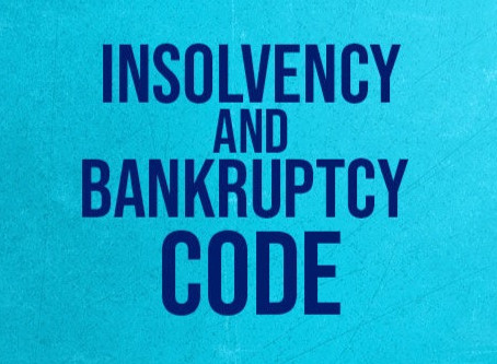 Insolvency and Bankruptcy Code (IBC), 2016