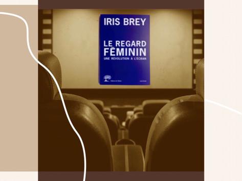 Le regard féminin d'Iris Brey