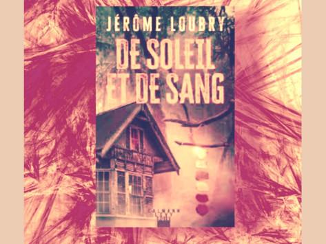 De soleil et de sang Jérôme Loubry