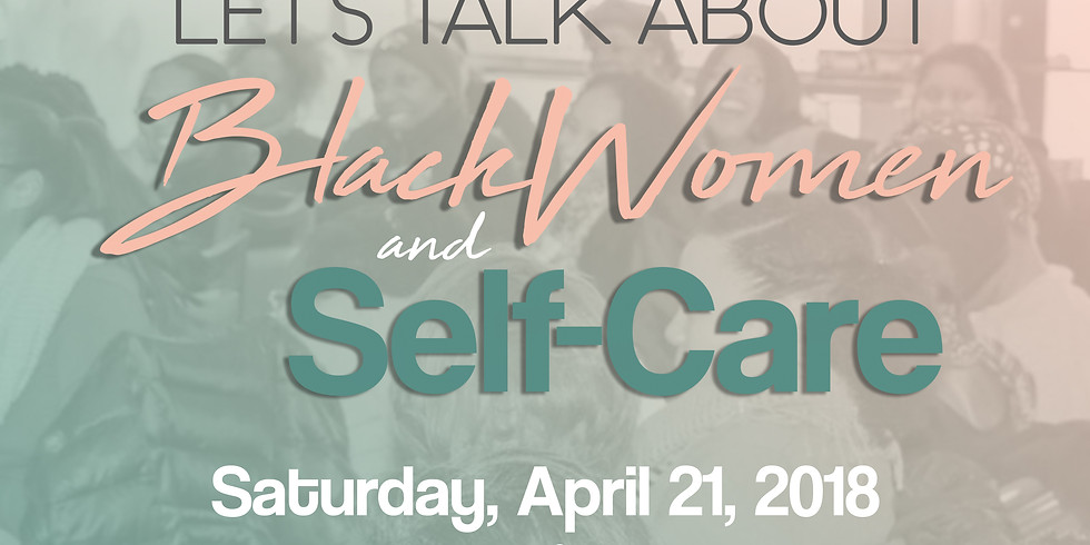 Let's Talk About Black Women and Self Care