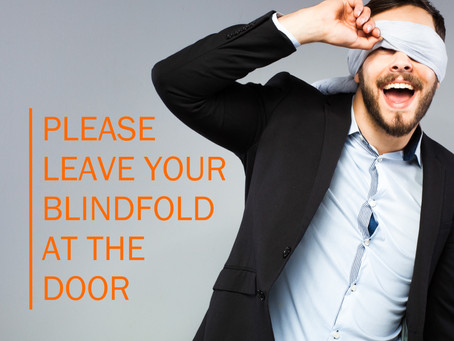 Please leave your blindfold at the door!