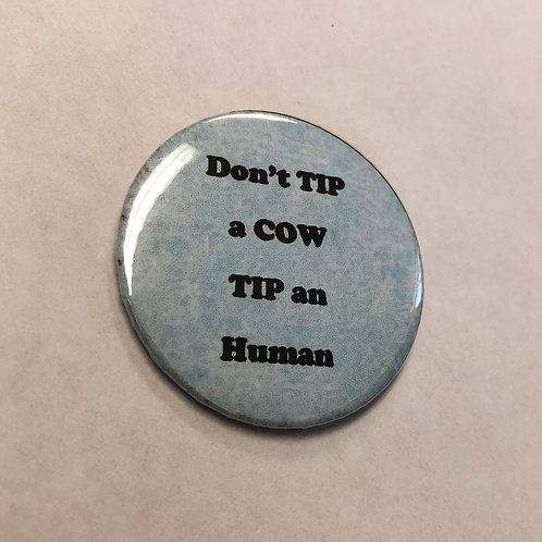 Don't TIP a cow TIP a Human