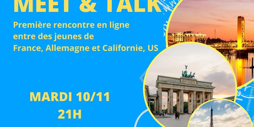 Meet & Talk - France, Allemagne, Californie (USA)