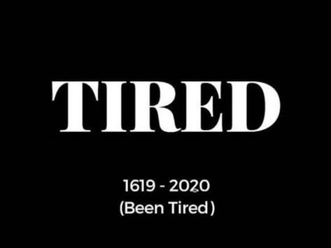 #GeorgeFloyd Tired.