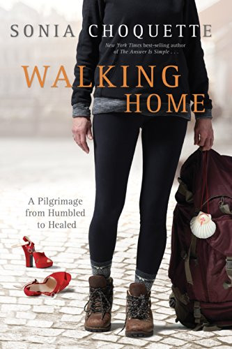 Walking Home -  Sonia Choquette.jpg