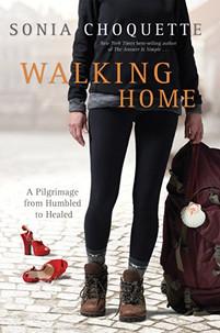 Walking Home -  Sonia Choquette.jpg