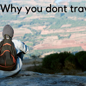 5 Reasons why you don't travel