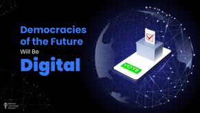 Democracies of the Future Will Be Digital