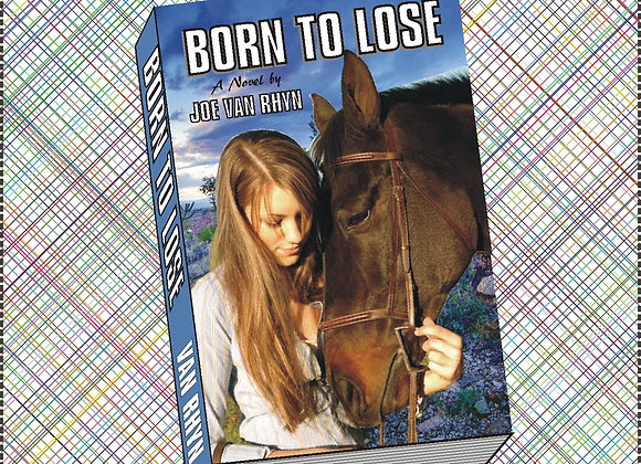 BORN TO LOSE Enjoy this tender coming of age story