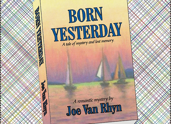 BORN YESTERDAY Finding Love while Searching for the Past