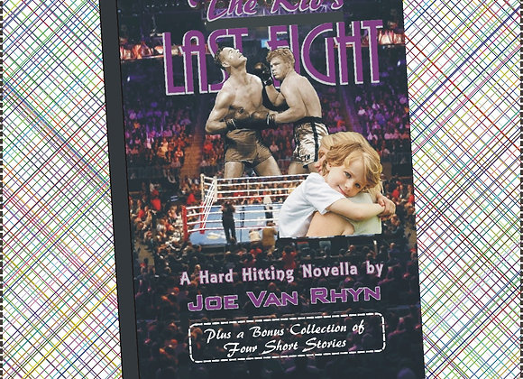 THE KID'S LAST FIGHT Plus a Collection of Short Stories